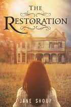 The Restoration ebook by Jane Shoup