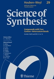 Science of Synthesis: Houben-Weyl Methods of Molecular Transformations Vol. 29 - Acetals: Hal/X and O/O, S, Se, Te ebook by Tore Benneche,Stephen Challenger,Fabrice Chemla,Chris Cordier,Cristina De Meo