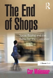 The End of Shops - Social Buying and the Battle for the Customer ebook by Cor Molenaar