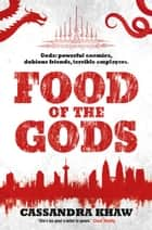 Food of the Gods ebook by Cassandra Khaw