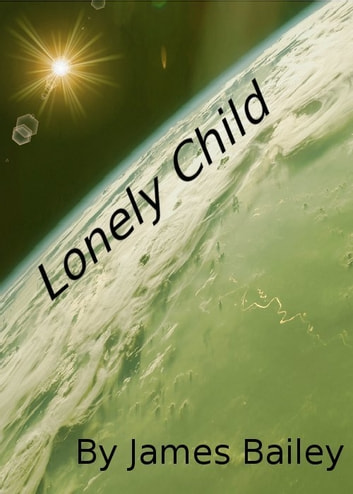Lonely Child ebook by James Bailey