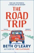 The Road Trip - The heart-warming new novel from the author of The Flatshare and The Switch ebook by Beth O'Leary