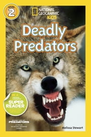 National Geographic Readers: Deadly Predators ebook by Melissa Stewart