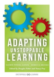 Adapting Unstoppable Learning - how to differentiate instruction to improve student success at all learning levels ebook by Yazmin Pineda Zapata, Rebecca Brooks