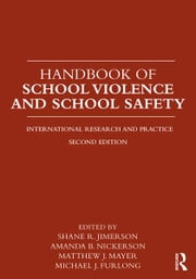 Handbook of School Violence and School Safety - International Research and Practice ebook by Shane Jimerson,Amanda Nickerson,Matthew J. Mayer,Michael J. Furlong