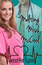 Melting Miss McCool ebook by Jennifer Lynn