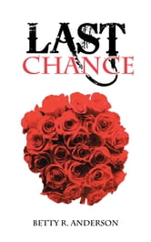 LAST CHANCE ebook by Betty R. Anderson