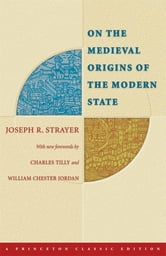 On the Medieval Origins of the Modern State ebook by Joseph R. Strayer