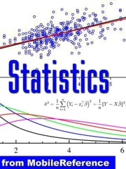 Statistics Study Guide: Permutation, Random Variable, Probability Axioms, Bayesian Probability, Decision Theory, Chebyshev's Inequality, Chi-Square & Student's T-Distribution, Sampling, Correlation (Mobi Study Guides) ebook by MobileReference