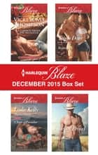 Harlequin Blaze December 2015 Box Set - A Cowboy Under the Mistletoe\Addicted to You\More Than a Fling\Triple Dare\Cowboy Proud ebook by Vicki Lewis Thompson, Leslie Kelly, Shana Gray,...