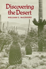 Discovering the Desert - The Legacy of the Carnegie Desert Botanical Laboratory ebook by William G. McGinnies