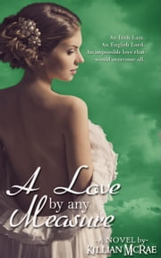 A Love by Any Measure ebook by Killian McRae