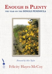 Enough is Plenty: The Year on the Dingle Peninsula ebook by Felicity Hayes-McCoy