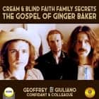 Cream & Blind Faith Family Secrets - The Gospel Of Ginger Baker audiobook by