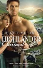 Highlander Claimed ebook by Juliette Miller