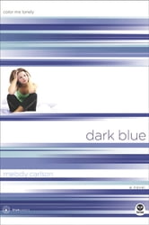Dark Blue - Color Me Lonely ebook by Melody Carlson