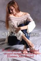 #MommaStrong ebook by Tricia Andersen, Dakota Trace, Pepper North,...