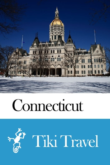 Connecticut (USA) Travel Guide - Tiki Travel ebook by Tiki Travel