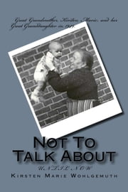 Not To Talk About ebook by Kirsten Marie Wohlgemuth