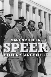 Speer - Hitler's Architect ebook by Martin Kitchen