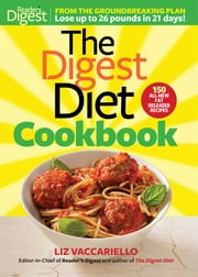 The Digest Diet Cookbook ebook by Liz Vaccariello