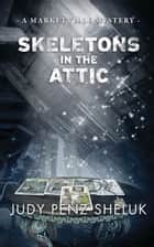 Skeletons in the Attic - A Marketville Mystery eBook by Judy Penz Sheluk