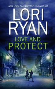 Love and Protect ebook by Lori Ryan
