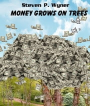 Short Story Money Grows on Trees ebook by Steven Wyner