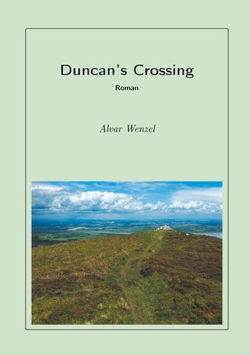 Duncan's Crossing ebook by Alvar Wenzel