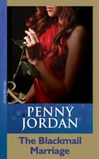 The Blackmail Marriage (Mills & Boon Modern) ebook by Penny Jordan
