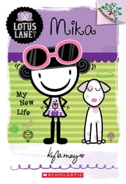 Lotus Lane #4: Mika: My New Life (A Branches Book) ebook by Kyla May