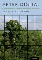 After Digital - Computation as Done by Brains and Machines eBook by James A. Anderson