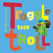 Troggle The Troll ebook by Nick Falk,Tony Lowe
