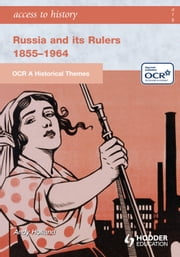 ATH: OCR A Historical Themes: Russia and its rulers 1855-1964 - Histroical Themes ebook by Andrew Holland