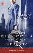 Une enquête de Francesca Cahill (Tome 4) - Une terrible menace ebook by Brenda Joyce, Daniel Garcia