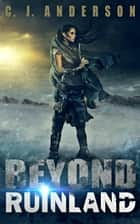 Beyond Ruinland ebook by CJ Anderson
