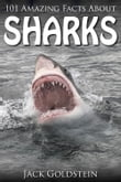 101 Amazing Facts about Sharks