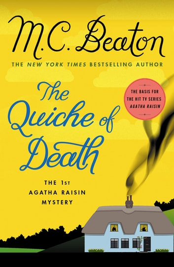 The Quiche of Death - The First Agatha Raisin Mystery 電子書 by M. C. Beaton