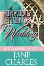 A Tenacious Trents Wedding ebook by Jane Charles