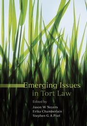 Emerging Issues in Tort Law ebook by Jason W Neyers,Erika Chamberlain,Stephen G A Pitel
