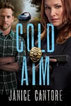 Cold Aim ebook by Janice Cantore