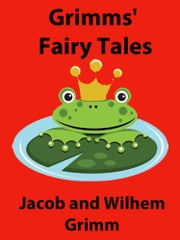 Grimms' Fairy Tales ebook by Jacob Grimm,Wilhem Grimm