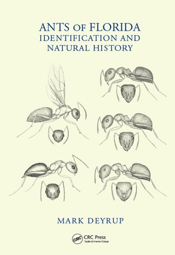 Ants of Florida - Identification and Natural History ebook by Mark Deyrup
