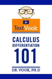 Calculus Differentiation 101: The TextVook ebook by Dr. Vook Ph.D