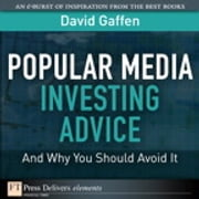 Popular Media Investing Advice--and Why You Should Avoid It ebook by David Gaffen