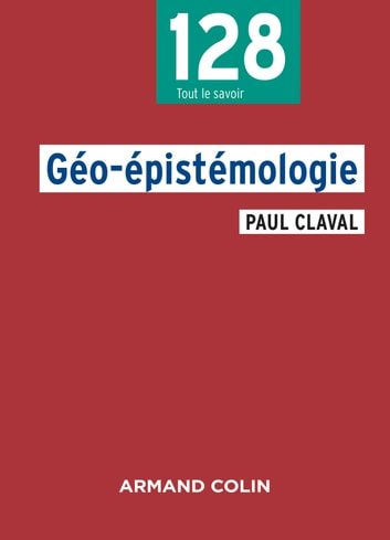 Géo-épistémologie ebook by Paul Claval