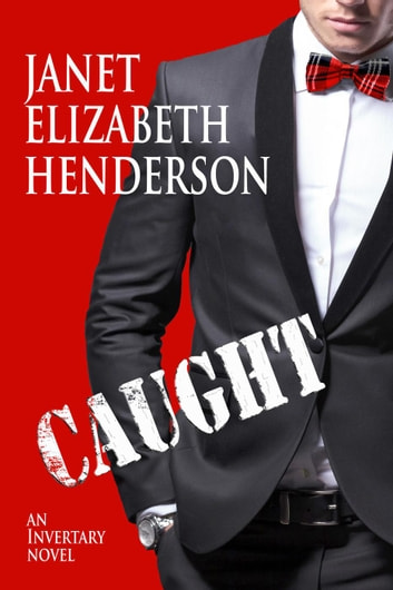 Caught - Scottish Highlands, #7 ebook by janet elizabeth henderson