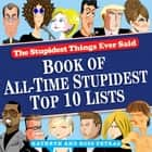 Stupidest Things Ever Said ebook by Kathryn Petras,Ross Petras