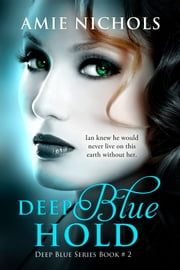 Deep Blue Hold ebook by Amie Nichols