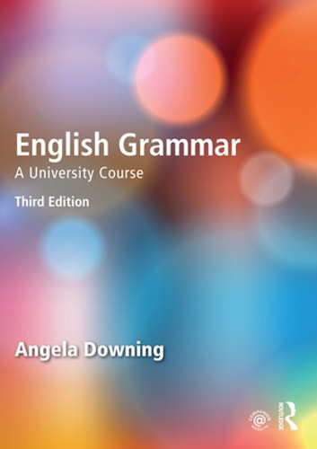English Grammar - A University Course ebook by Angela Downing